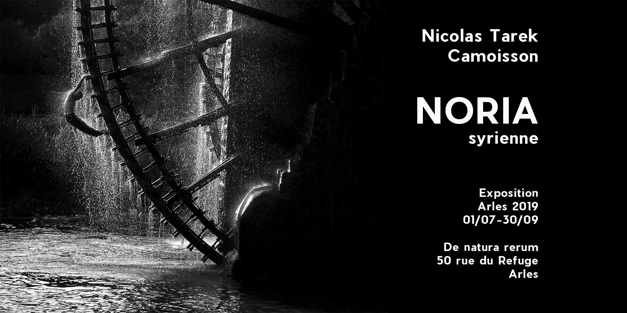 NORIA syrienne, exposition de photographies de Nicolas T. Camoisson, De natura rerum, Arles, été 2019