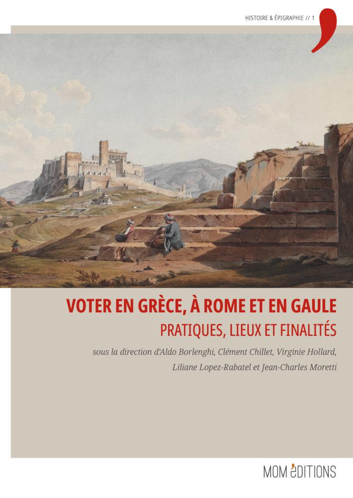 Voter en Grèce, à Rome et en Gaule, Mom Editions 2019. Disponible chez De natura rerum à Arles