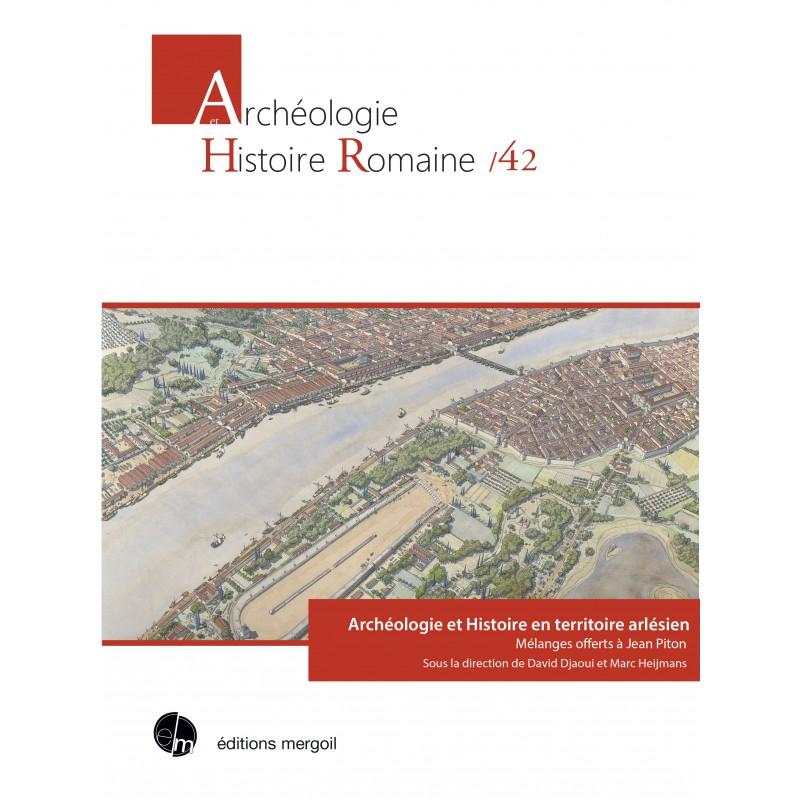 Archéologie et histoire en territoire arlésien, mélanges offerts à Jean Piton, sous la direction de David Djaoui et Marc Heijmans, Editions Mergoil, 2019.