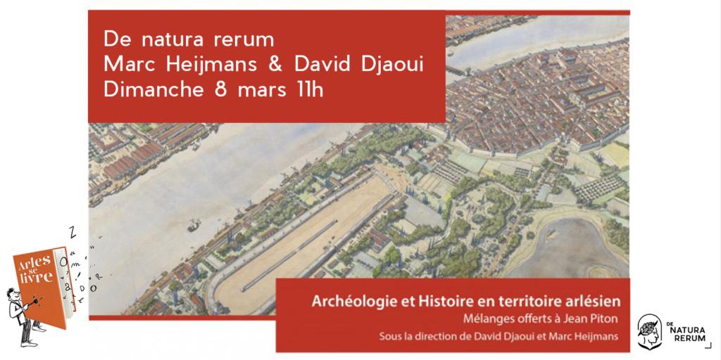 Archéoligie et histoire en territoire arlésien. David Djaoui et Marc Heijmans. De natura rerum, 8 mars 2020