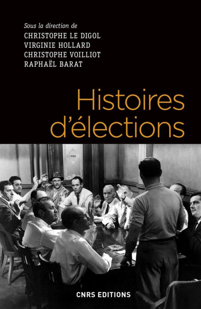 Histoires d'élections, sous la direction de Virginie Hollard et al., CNRS Editions, 2019. Disponible chez De natura rerum à Arles