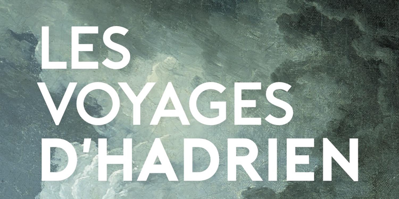 les voyages d'hadrien à Arles