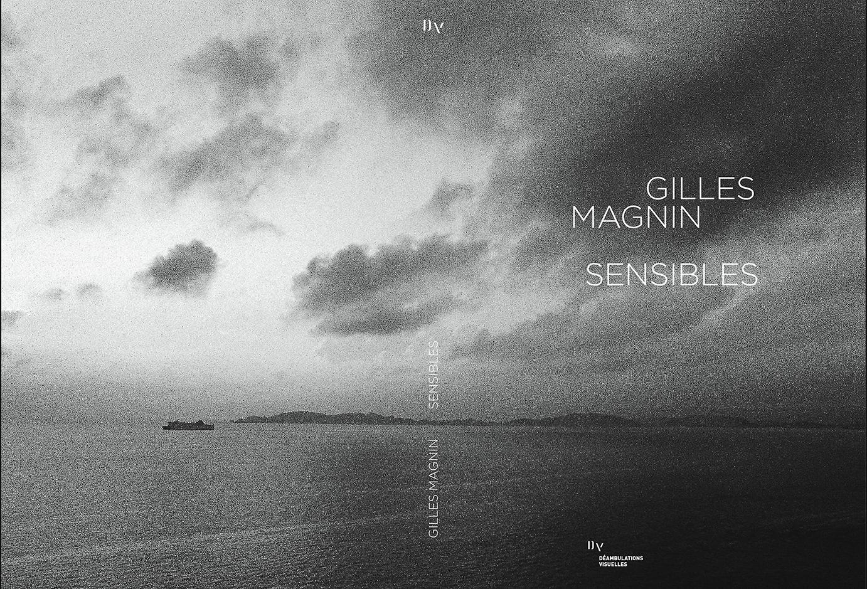 Sensibles, le nouveau livre de Gilles Magnin, chez De natura rerum à Arles