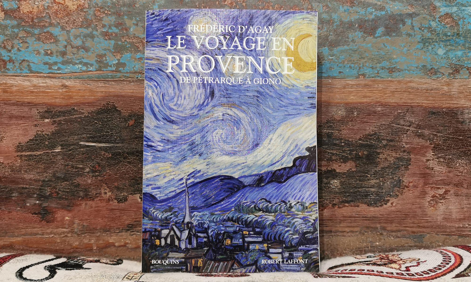 Le voyage en Provence, Frédéric d'Agay, disponible chez De natura rerum à Arles