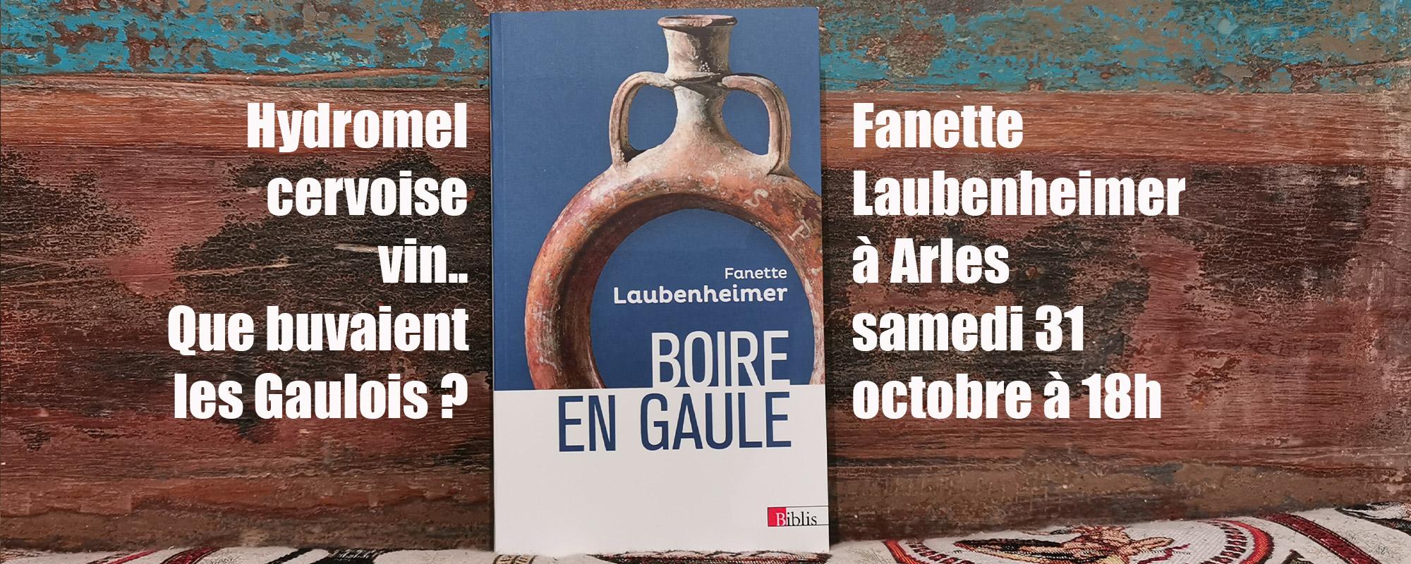 Que buvaient les Gaulois ? Fanette Laubenheimer à Arles